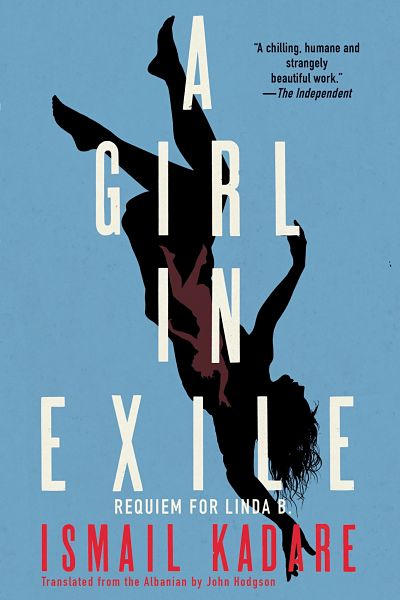 A Girl In Exile Requiem For Linda B Ismail Kadare